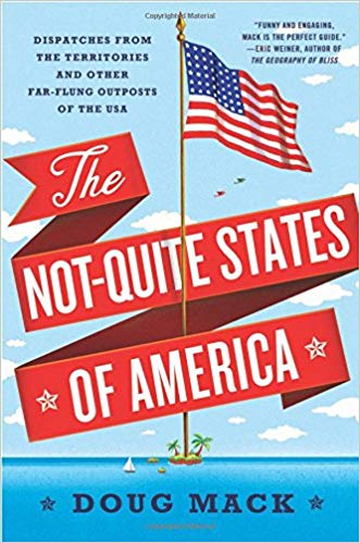 Doug Mack The Not-Quite States of America